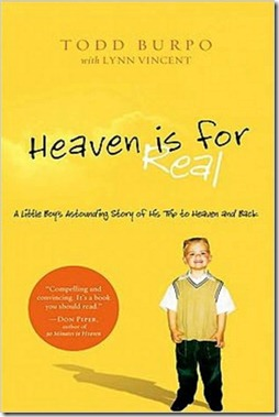 Heaven is for Real by Todd Burpo and Lynn Vincent New York Times Best Seller