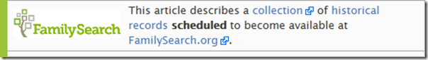 """Scheduled to become available"" message in FamilySearch wiki"