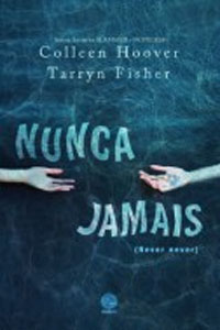 Nunca Jamais, por Colleen Hoover e Tarryn Fisher
