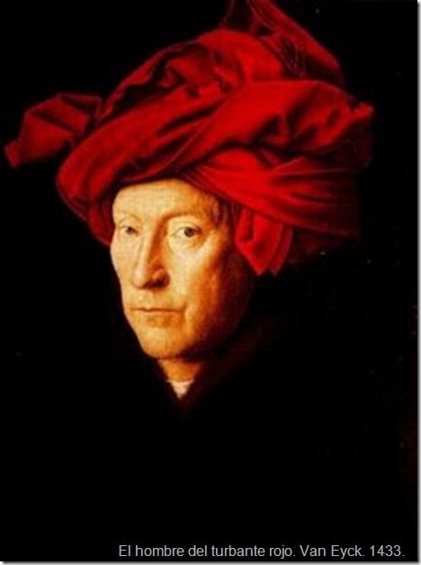 El hombre del turbante rojo. Van Eyck. 1433.