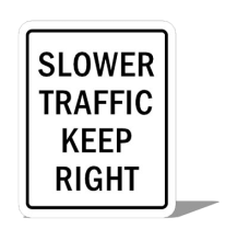 Slower Traffic Keep Right