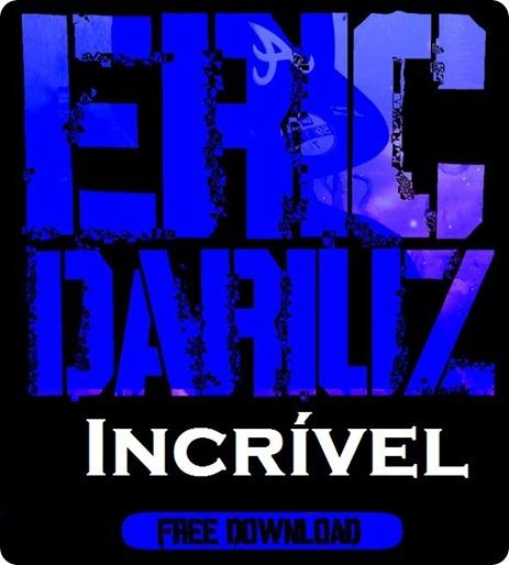 Eric Dariuz - Incrivel [Som Letra]