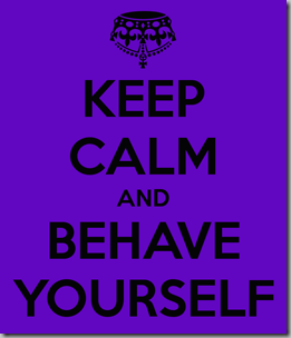 keep-calm-and-behave-yourself-26