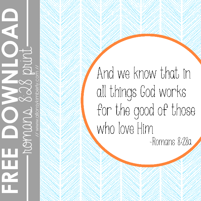 Free Download: Romans 8:28 Print | allonyskimberly.com