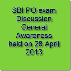 SBI PO exam Discussion 28 April 2013 general Awareness