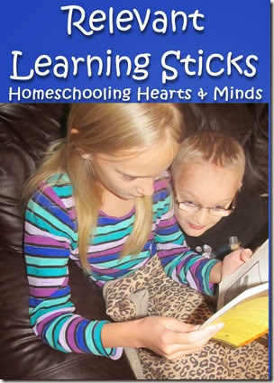 Relevant Learning Sticks! Homeschooling Hearts & Minds