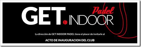 Inauguración de GET Indoor Pádel Club en Getafe (Madrid), sábado 21 junio 2014.