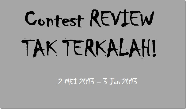 contest-review-tak-terkalah