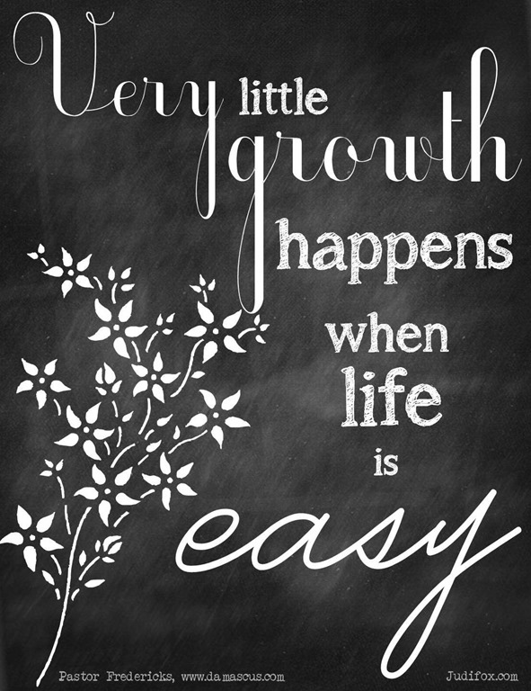 very little growth happens when life is easy chalkboard art