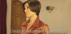 Corazón Indomable Capitulo 135