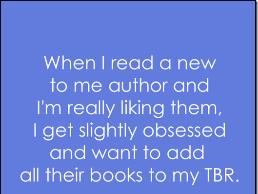 When I read a new to me author…
