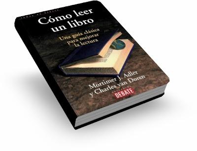 CÓMO LEER UN LIBRO, Mortimer Adler & Charles van Doren [ Libro ] – Una guía clásica para mejorar la lectura y comprender lo que leemos