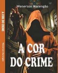 Capa Livro A Cor do Crime Wenerson Marengão