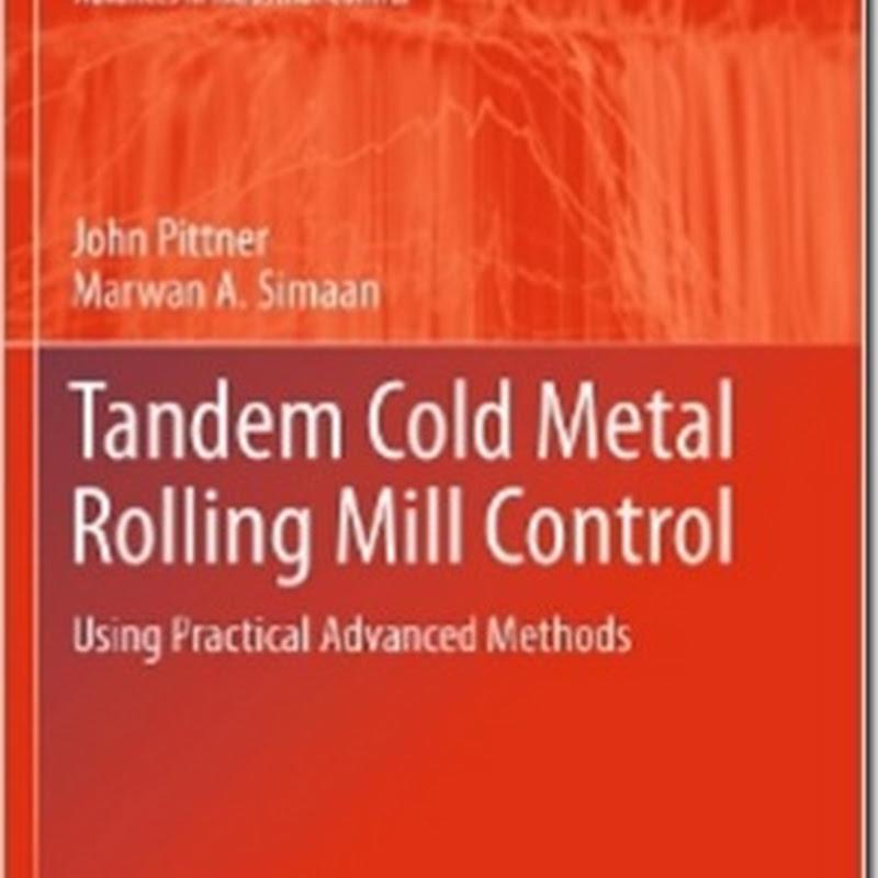 John Pittner, Marwan A. Simaan - Tandem Cold Metal Rolling Mill Control