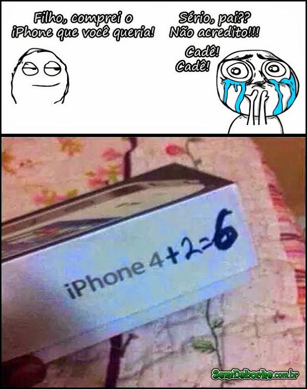 FILHO, COMPREI SEU IPHONE 6!