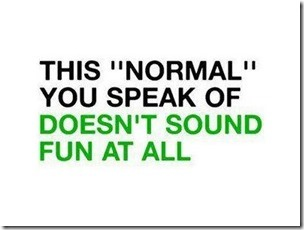 normal that you speak of