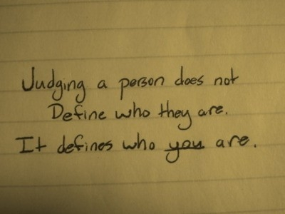 judging_a_person_does_not_define_who_they_are_it_defines_who_you_are_quote