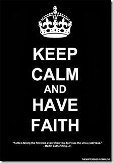 KEEP-CALM-AND-HAVE-FAITH-07-08-2013