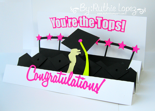 "graduation 3 step card ""you're the tops!"" - SnapDragon Sinppets - Ruthie Lopez - My Hobby My Art 2"