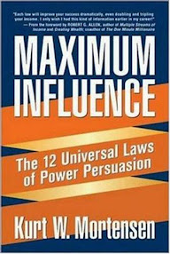 Cover of Kurt Mortensen's Book Maximum Influence The12 Universal Laws Of Power Persuasion