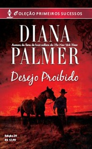 Desejo Proibido - Diana Palmer