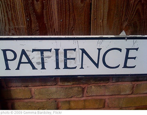 'PATIENCE' photo (c) 2009, Gemma Bardsley - license: https://creativecommons.org/licenses/by/2.0/