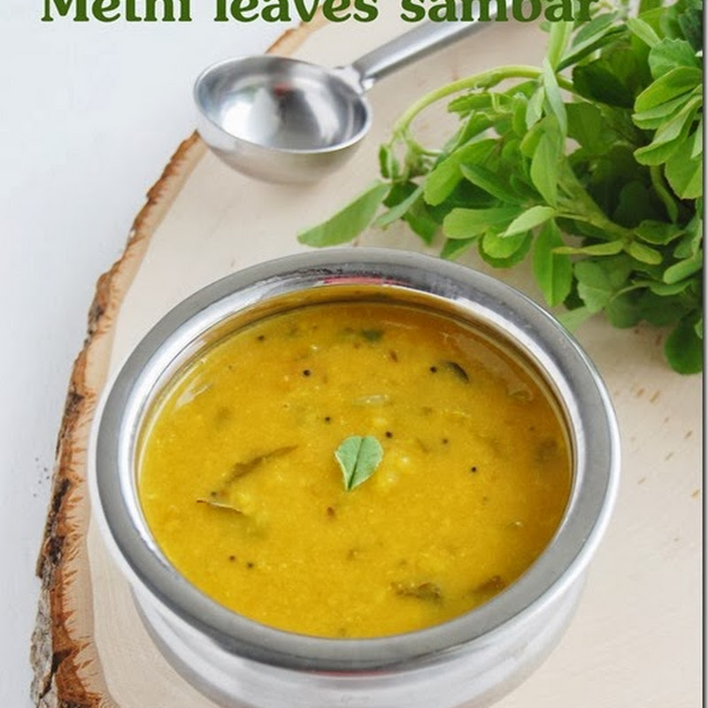 Venthaya keerai sambar / Methi leaves sambar
