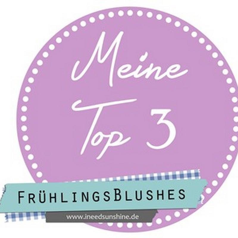 [Blogparade] meine Top 3 Frühlingsblushes