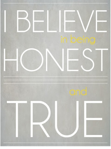 i_believe_in_being_honest_and_true_quote