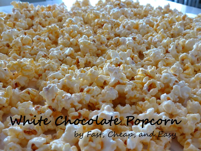 white chocolate popcorn fast cheap and easy