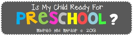 Is My Child Ready For Preschool Mudpies and Makeup