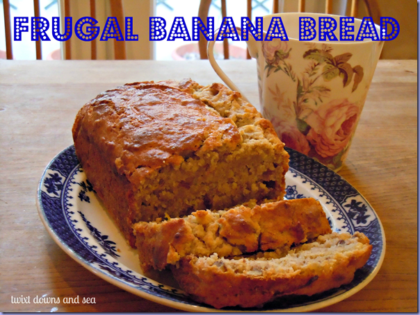 Frugal Banana Cake Bread twixt downs and sea