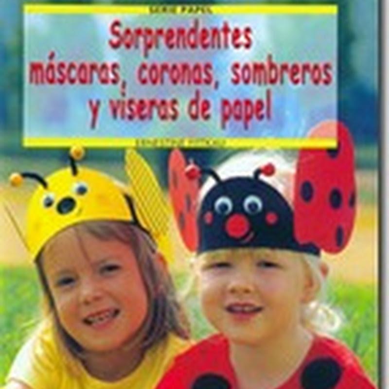 Manualidades máscaras y sombreros de papel con instrucciones
