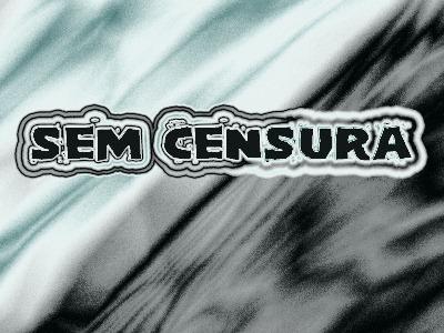 SEM CENSURA 6