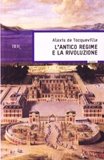 L'antico regime e la rivoluzione - A. de Tocqueville