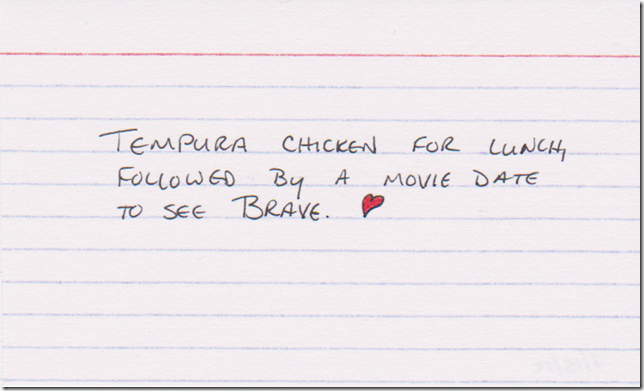 Tempura chicken for lunch, followed by a movie date to see Brave. A red heart drawn at the end of the text.