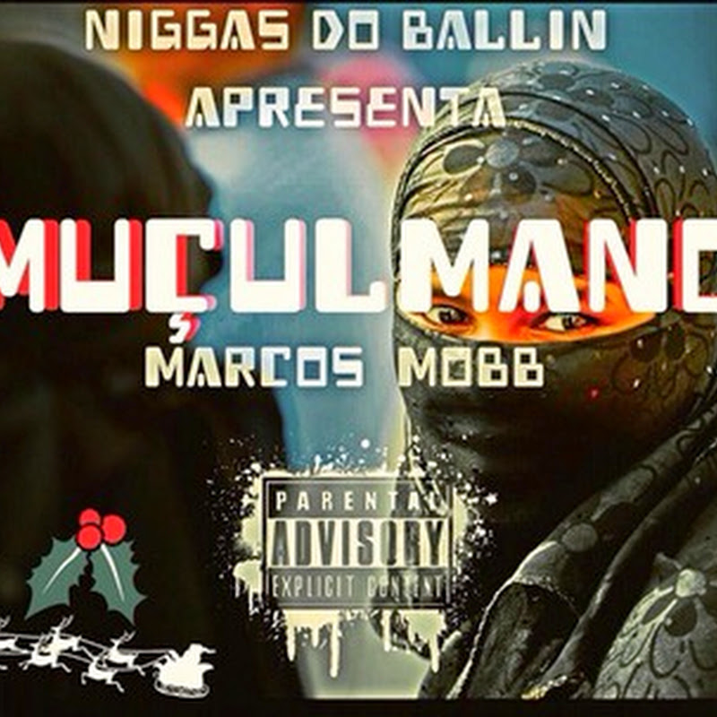 Marcos Mobb–Muçulmano [Download Track]