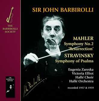 CD REVIEW: Gustav Mahler & Igor Stravinsky - SYMPHONY NO. 2 'RESURRECTION' & SYMPHONY OF PSALMS (The Barbirolli Society SJB 1078-79)