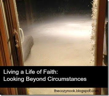 Living a Life of Faith - Looking Beyond Circumstances - The Cozy Nook