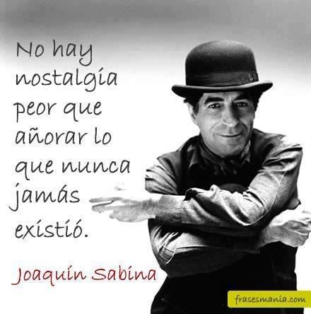 no Hay nostalgia mayor Joaquín sabina