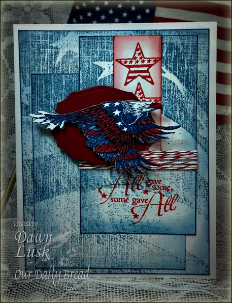 Some Gave All, Home of the Free, Operation Write Home, Our Daily Bread designs