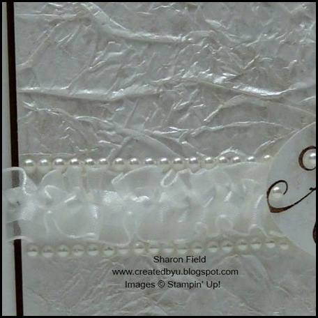 Super Saturday, Tutorial, Silken Pearls, Technique, Wedding Card, Wedding Dress, shirred ribbon, organza, pearls, faux pearls, faux silk, Sharon Field, Created By You, Happy Greetings, SUO, Stampin Up