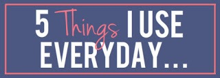 5ThingIuseEverday