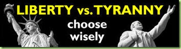 liberty v. tyranny choose wisely