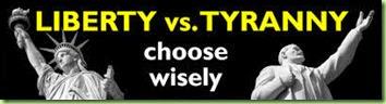 liberty v. tyranny choose wisely