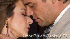 Amor Bravio Capitulo 73