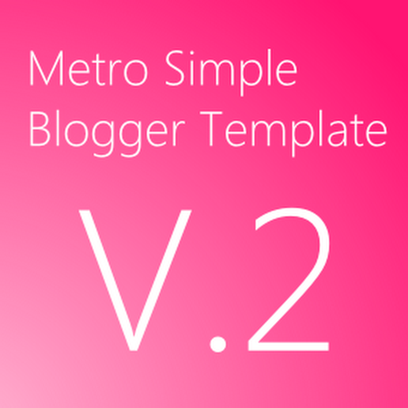 Released Metro Simple Premium Blogger Template V.2