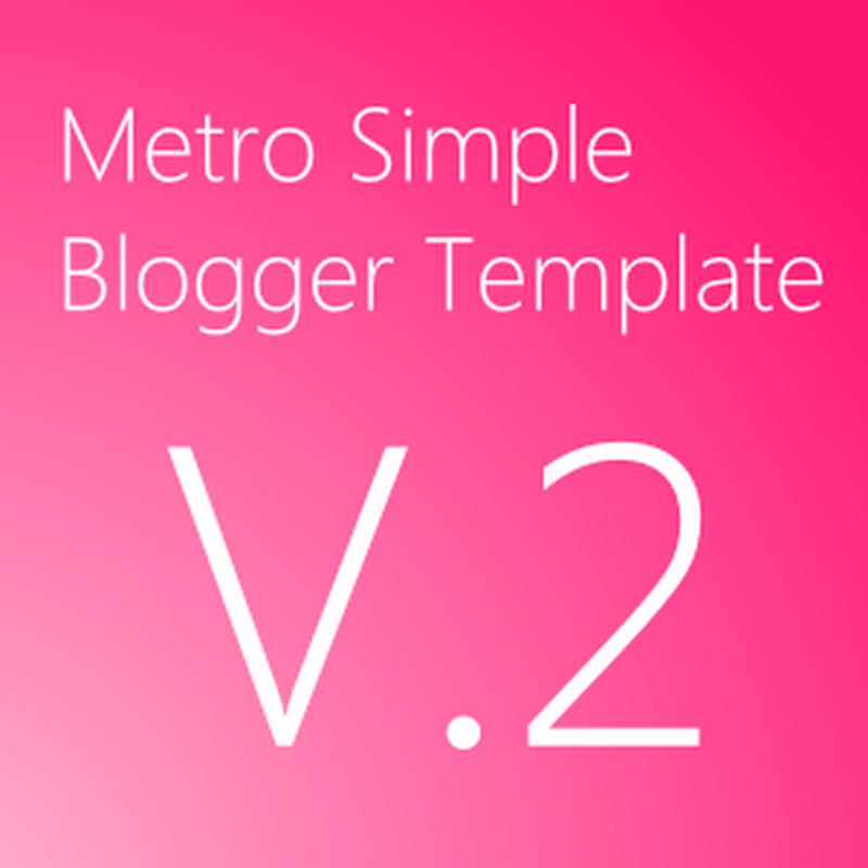 Released Metro Simple Premium Blogger Template V.2