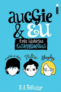 Auggie e Eu, por R. J. Palacio