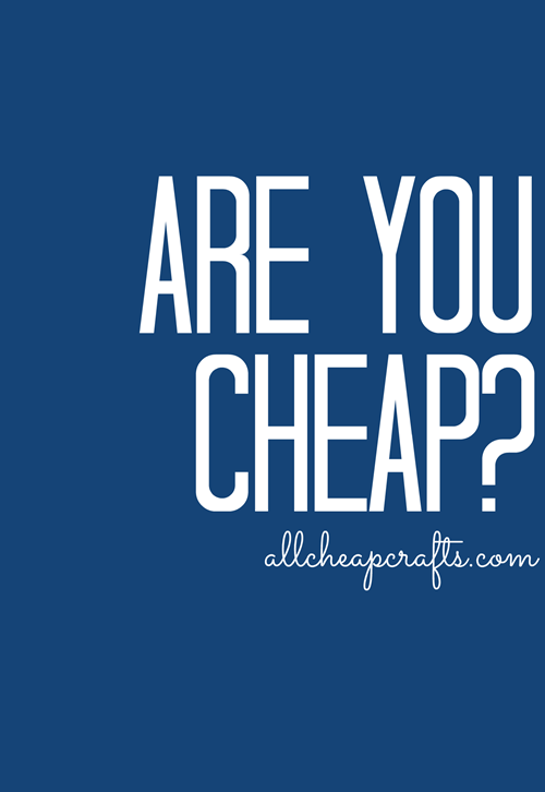 Are You Cheap